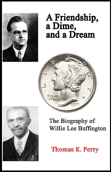 A Friendship, a Dime, and a Dream:<br>The Biography of W.L. Buffington